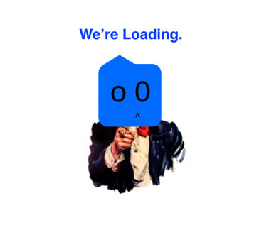 We're Loading.